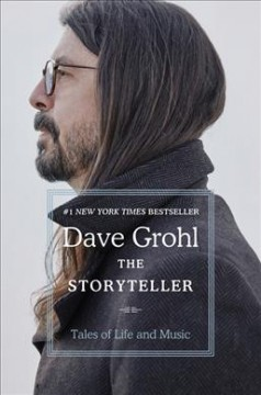 The storyteller : tales of life and music / Dave Grohl.