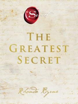The greatest secret / Rhonda Byrne.