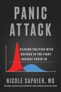 Panic Attack : Playing Politics With Science in the Fight Against Covid-19