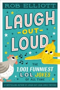 Laugh-out-loud : The 1,001 Funniest Lol Jokes of All-time