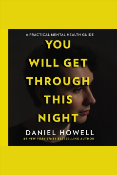 You will get through this night [electronic resource] / Daniel Howell