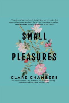 Small pleasures [electronic resource] : a novel / Clare Chambers