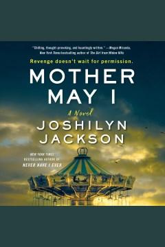 Mother may I [electronic resource] : a novel / Joshilyn Jackson