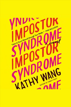 Impostor syndrome [electronic resource] : a novel / Kathy Wang.