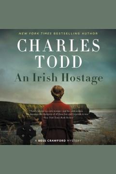 An Irish hostage [electronic resource] / Charles Todd.