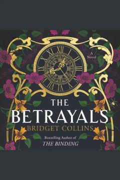 The betrayals [electronic resource] : A Novel / Bridget Collins