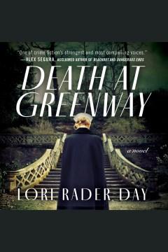 Death at greenway [electronic resource] : a novel / Lori Rader-Day.