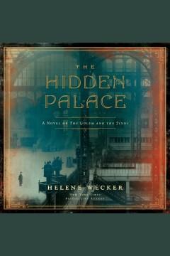 The hidden palace [electronic resource] / Helene Wecker