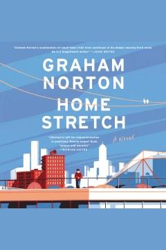 Home stretch [electronic resource] : a novel / Graham Norton.