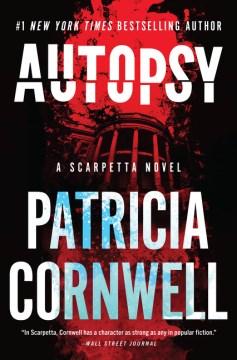 Autopsy : a Scarpetta novel