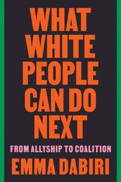 What white people can do next from allyship to coalition / Emma Dabiri