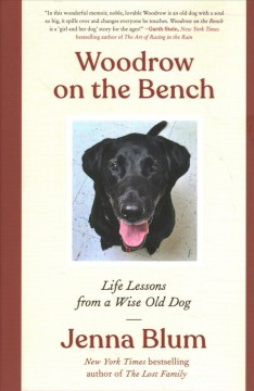 Woodrow on the Bench : Life Lessons from a Wise Old Dog