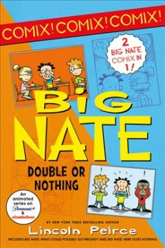 Big Nate What Could Possibly Go Wrong? / Big Nate Here Goes Nothing