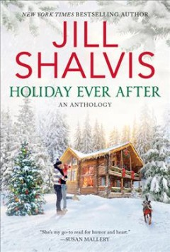 Holiday Ever After : One Snowy Night / Holiday Wishes / Mistletoe in Paradise