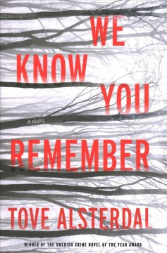 We know you remember : a novel / Tove Alsterdal ; English translation by Alice Menzies.