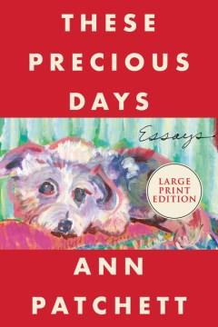 These Precious Days : Essays