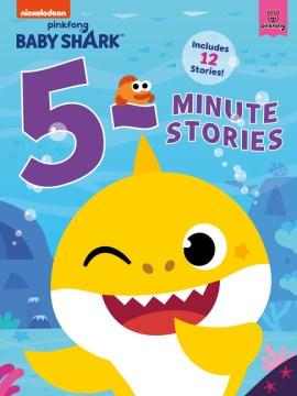 Baby Shark 5-minute Stories