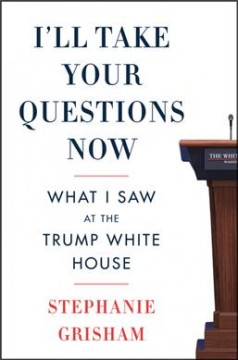 I'll take your questions now : what I saw at the Trump White House / Stephanie Grisham.