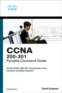 CCNA 200-301 Portable Command Guide : All the Ccna 200-301 Commands in One Compact, Portable Resource