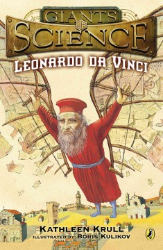 Leonardo da Vinci / by Kathleen Krull ; illustrated by Boris Kulikov.