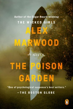 The poison garden / Alex Marwood.