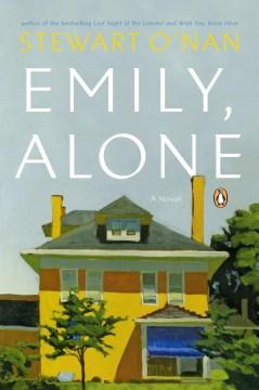 Emily, alone / Stewart O'Nan.
