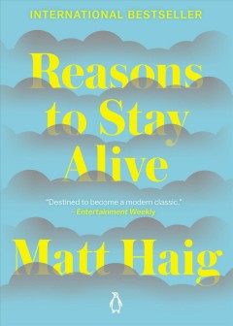 Reasons to stay alive Matt Haig.