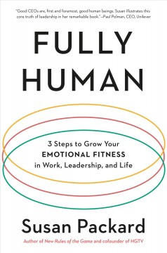 Fully human : 3 steps to grow your emotional fitness in work, leadership, and life