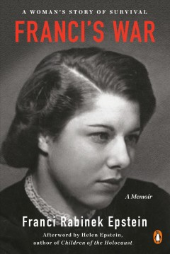 Franci's war : a woman's story of survival