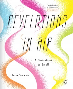 Revelations in air : a guidebook to smell