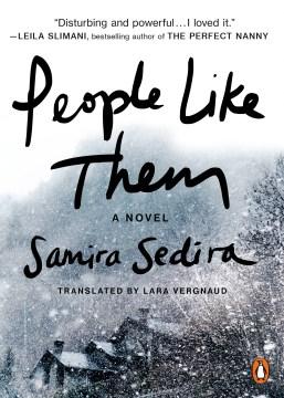 People like them : a novel / Samira Sedira ; translated from French by Lara Vergnaud.