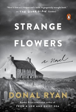 Strange flowers / Donal Ryan.