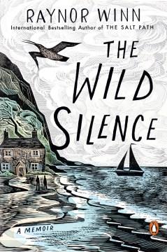 The wild silence / Raynor Winn.