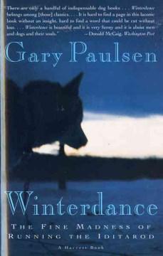 Winterdance : the fine madness of running the Iditarod / Gary Paulsen.