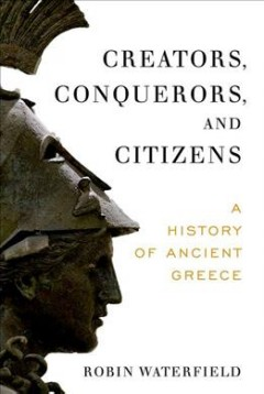 Creators, Conquerors, and Citizens : A History of Ancient Greece