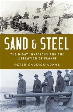 Sand and steel : the D-Day invasions and the liberation of France