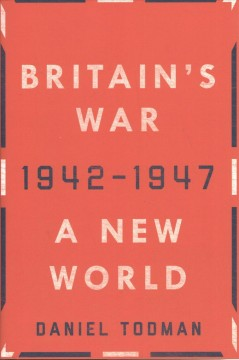 Britain's War : A New World, 1942-1947