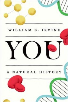 You : a natural history / William B. Irvine.