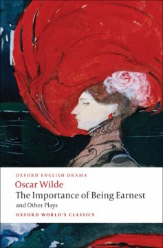 Lady Windermere's fan ; Salome ; A woman of no importance ; An ideal husband ; The importance of being earnest / Oscar Wilde ; edited with an introduction and notes by Peter Raby.