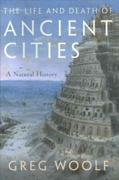 The life and death of ancient cities : a natural history
