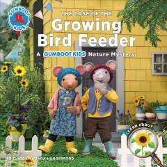 The Case of the Growing Bird Feeder : A Gumboot Kids Nature Mystery