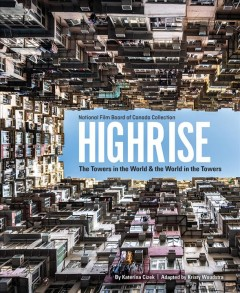 Highrise : The Towers in the World and the World in the Towers