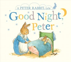 Good night, Peter / illustrations by Eleanor Taylor.