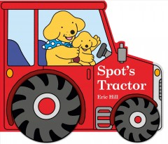 Spot's tractor / Eric Hill.