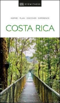 Costa Rica : inspire, plan, discover, experience / main contributor, Christoper Baker.