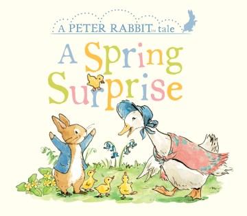 A Spring Surprise : A Peter Rabbit Tale