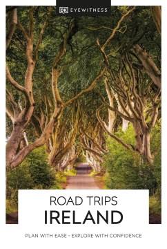 DK eyewitness. Road trips Ireland / contributors, Brian Daughton, John S Doyle, Yvonne Gordon, Darren Longley.