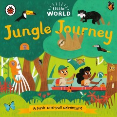Jungle journey : a push-and-pull adventure