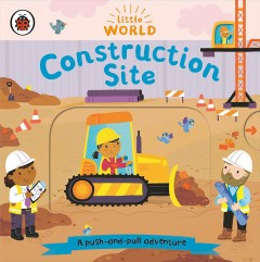 Construction Site : A Push-and-pull Adventure