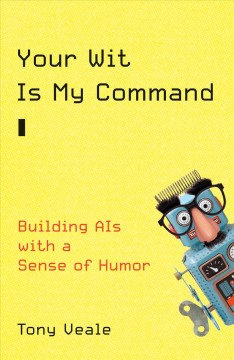 Your Wit Is My Command : Building Ais With a Sense of Humor